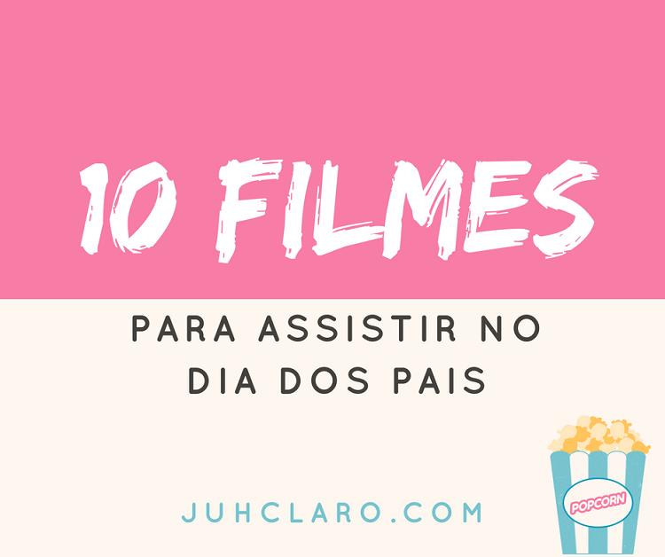 10 filmes dia dos pais
