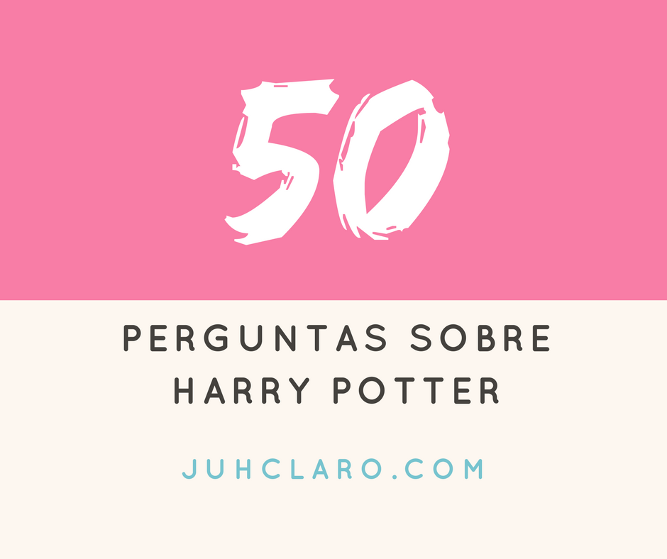 50 perguntas sobre harry potter